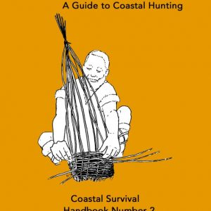 Coast Hunter Book, a guide to coastal hunting, coastal survival handbook number 2, by Fraser Christian.