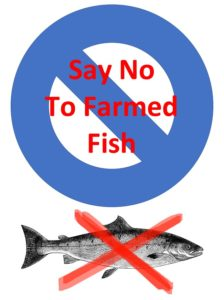 Say no to farmed fish